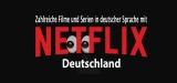 Netflix Österreich im Ausland – einloggen über Deutschland